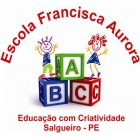 Escola FRANCISCA AURORA DOS ANJOS