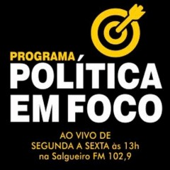 POLÍTICA EM FOCO