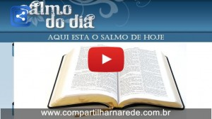Salmo 24 - Salmo do Dia 09/05/2015