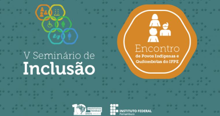 IFPE abre inscrições para Seminário de Inclusão e Encontro de Povos Indígenas e Quilombolas em Pesqueira