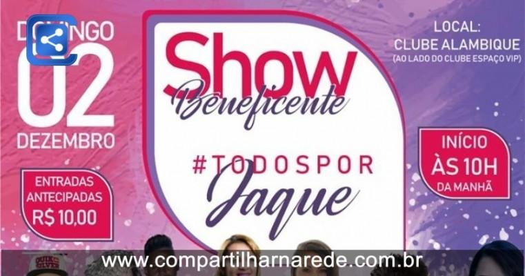 SHOW BENEFICIENTE #TODOSPORJAQUE, NO CLUBE ALAMBIQUE 02 DEZEMBRO.