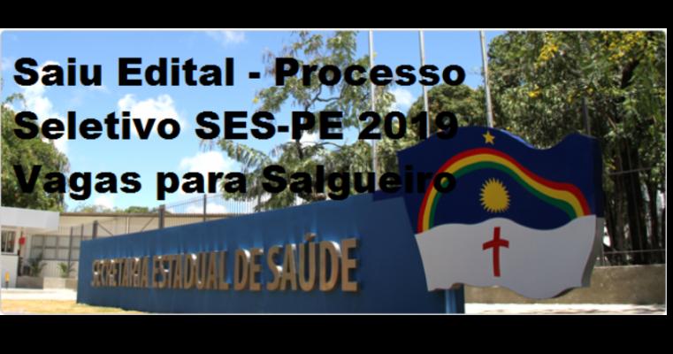 Saiu Edital do Processo Seletivo SES-PE 2019, Vagas pra Salgueiro