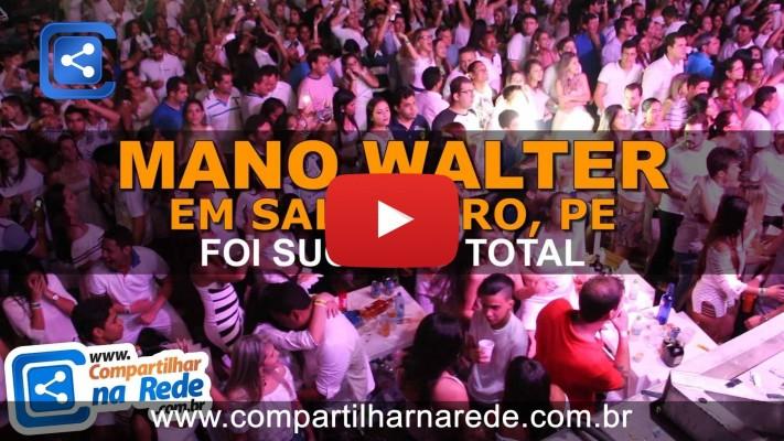 Mano Walter em Salgueiro, PE GRANDE SHOW, RECORD DE PÚBLICO - Veja o vídeo