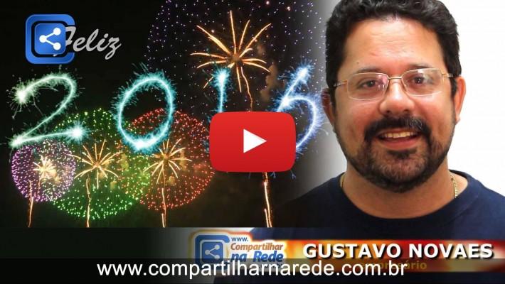 FELIZ ANO NOVO 2016 - São os votos de Gustavo Novaes e família