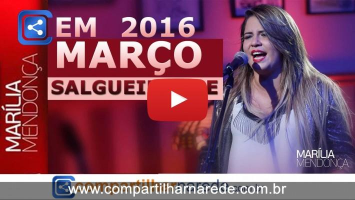 Marília Mendonça em Salgueiro, PE - EM MARÇO 2016 - Gustavão Estrutura e Geradores e Yedilton Produções