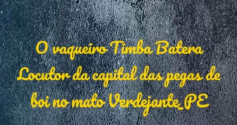O vaqueiro Timba Batera, o locutor da capital das pegas de Boi no mato