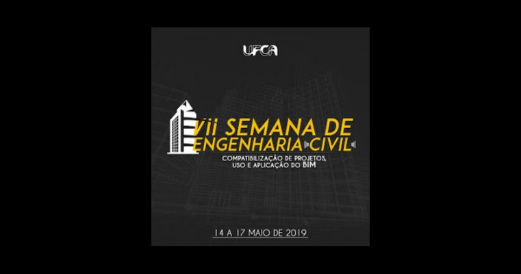 Cariri - UFCA realiza Sétima Semana de Engenharia Civil