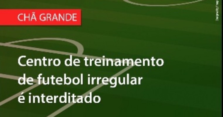 Chã Grande – Justiça atende MPPE e interdita centro de treinamento de futebol irregular para adolescentes