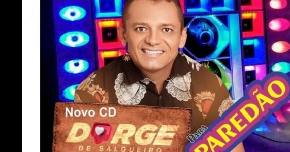 Cantor Dorge de Salgueiro lança novo CD para paredão
