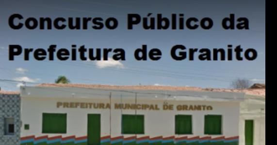 Inscrições para o Concurso Público da Prefeitura de Granito começam nesta quarta-feira (26)
