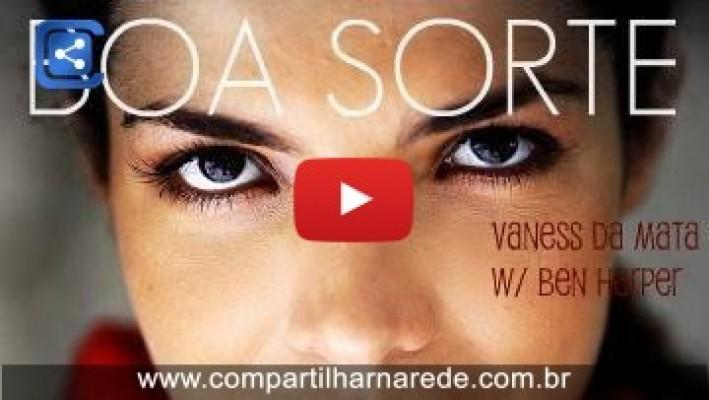 Vanessa Da Mata - Boa Sorte / Good Luck - Essa música é muito LINDA.