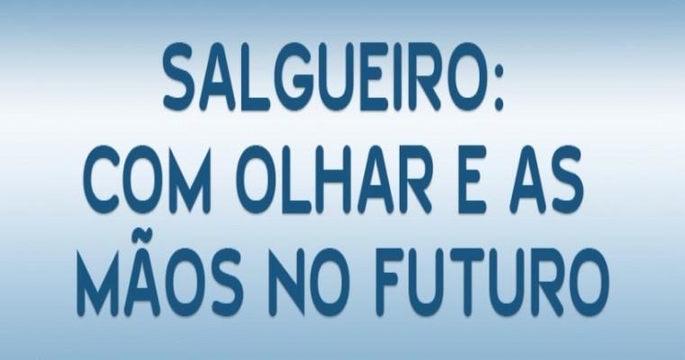 SALGUEIRO: COM OLHAR E AS MÃOS NO FUTURO