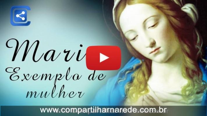Maria, Maior exemplo de MULHER - LINDA MENSAGEM