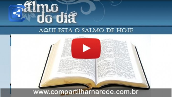 Salmo 36 - Salmo do Dia 18/03/2015