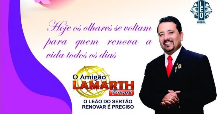 O amigão Lamarth Piancó parabeniza todas as mulheres pelo dia Internacional da mulher.